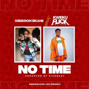 No Time by Oseikrom Sikanii feat. Kweku Flick