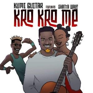 Kro Kro Me by Kumi Guitar feat. Shatta Wale