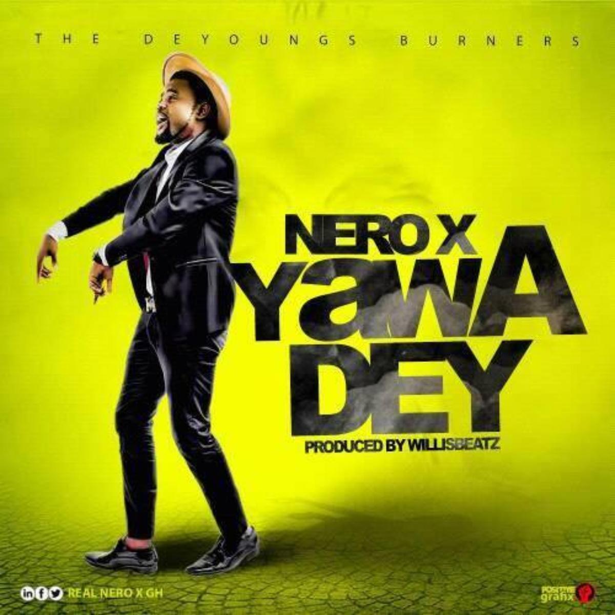 Yawa Dey by Nero X