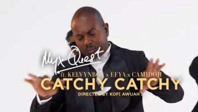 Catchy Catchy by Myx Quest, Kelvyn Boy, Efya & Camidoh