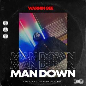 Man Down by Warnin Gee