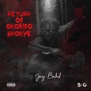 Return Of Okomfo Anokye by Jay Bahd