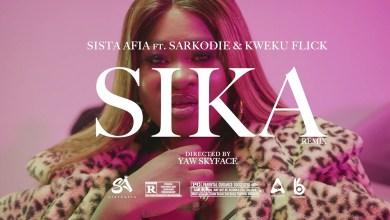 Sika by Sista Afia feat. Sarkodie & Kweku Flick