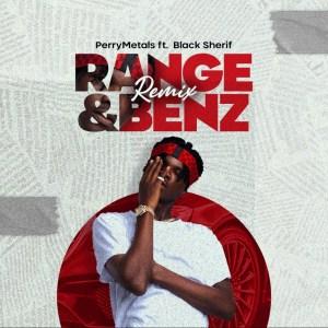 Range & Benz Remix by PerryMetals feat. Black Sherif