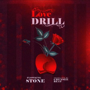 Love Drill by Flowking Stone