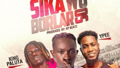 Sika Wo Borlar So by Patapaa feat. King Paluta & YPee