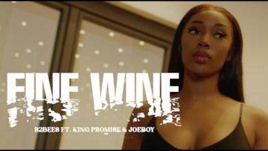 Fine Wine by R2Bees feat. King Promise & Joeboy