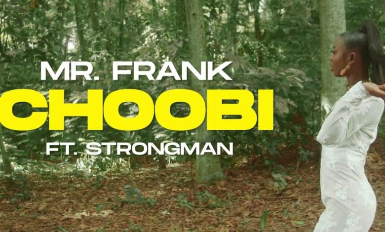 Choobi by Mr Frank feat Strongman