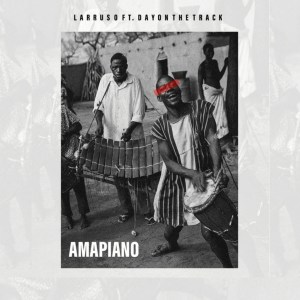 Amapiano by Larruso feat. DayOnTheTrack