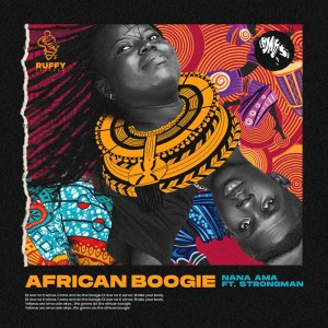 African Boogie by Nana Ama feat. Strongman