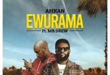 Ewurama by Ahkan & Mr Drew