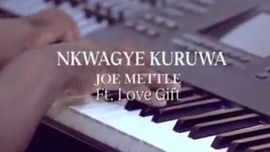 Nkwagye Kuruwa by Joe Mettle feat. Love Gift