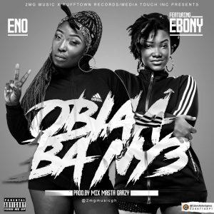Obiaa Ba Ny3 by Eno feat. Ebony
