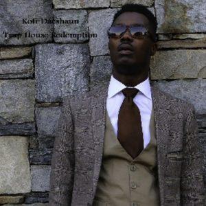 Trap House Redemption by Kofi Daeshaun