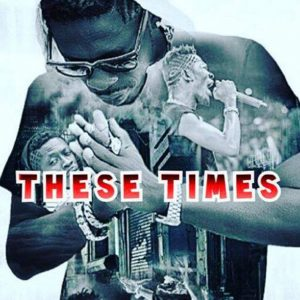 These Times by Shatta Wale
