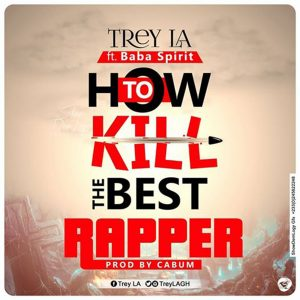 How To Kill The Best Rapper by Trey LA
