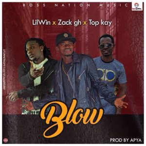 Audio: Blow ft. Top Kay & Zack by LilWin