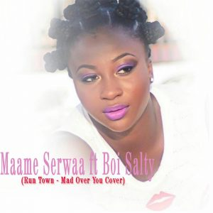 Mad Over You (Cover) by Maame Serwaa feat. Boi Salty