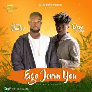 Ego Jorm You by Eckow Hunter feat. Deon Boakye