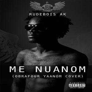 Me Nuanom (Obrafour Yaanom Cover) by Rudebois AK
