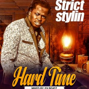 Hard Time (Forever Riddim) by Strict Stylin