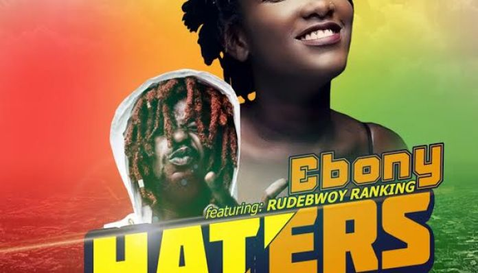 Ebony - Haters Anthem (Feat. Rudebwoy Ranking) (Prod. by TomBeat)