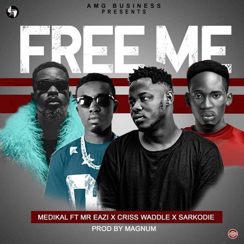Medikal - Free Me (Feat. Mr Eazi x Sarkodie x Criss Waddle) (Prod by Magnom)