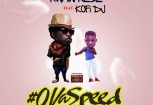 Kwaw Kese - OvaSpeed (Feat. Kofi DJ) (Prod. by Ball J)