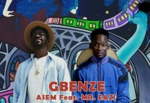 Asem - Gbenze (Feat Mr Eazi) (Prod By Peewezel)