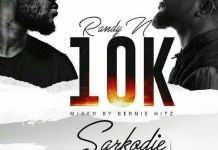 Randy N - 10K (Feat Sarkodie) (Mixed by Bernie Hitz)