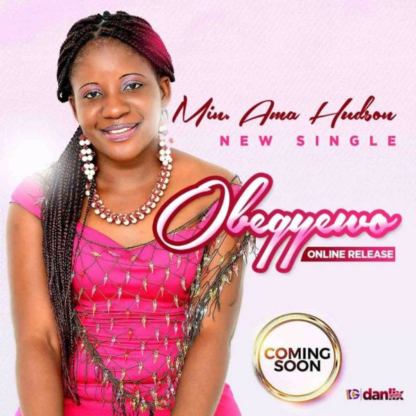 Minister Ama Hudson to release salvation themed single 'Obegyewo' on 3rd July