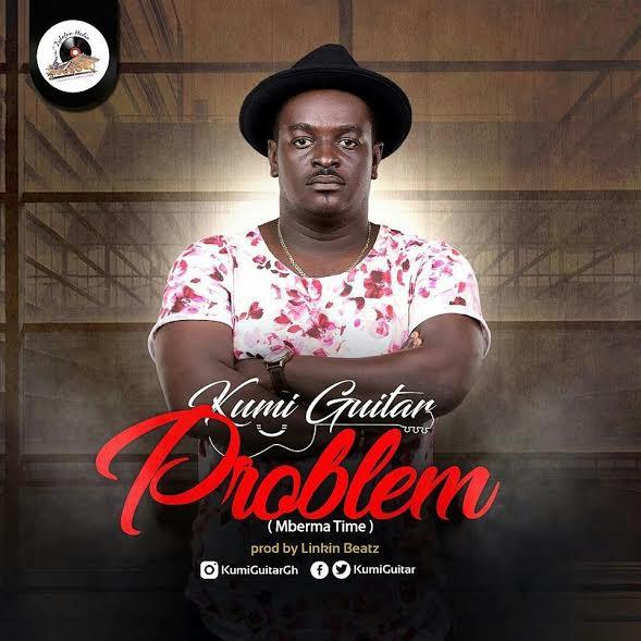 Kumi Guitar – Problem (Mberma Time) (Prod. by Linkin Beatz)