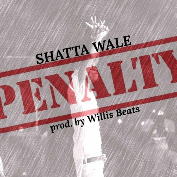 Shatta Wale - Penalty (Prod. by Willis Beatz)
