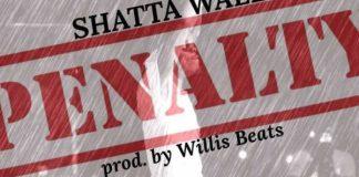 Shatta Wale - Penalty (Prod. by Willis Beatz) (GhanaNdwom.com)