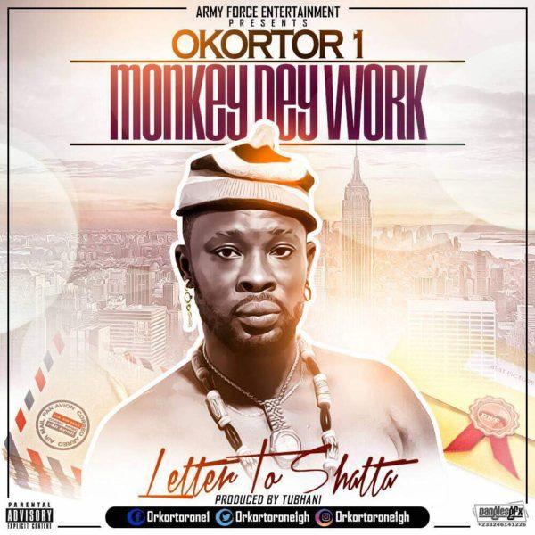 Okortor 1 – Monkey Dey Work (Letter to Shatta Wale)