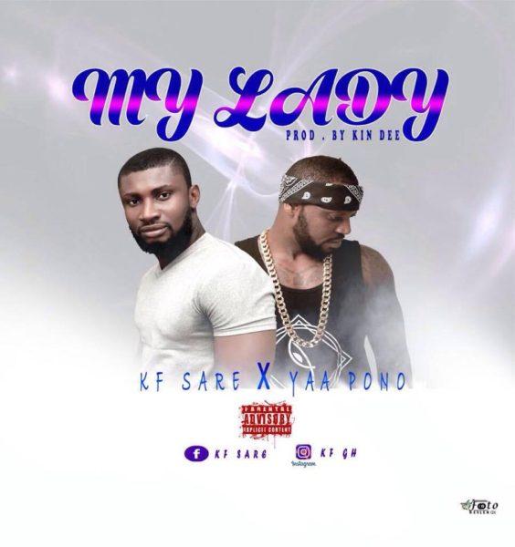 K F Sare - My Lady (Feat. Yaa Pono) (Prod By Kin Dee)
