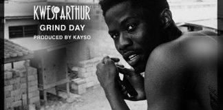 Kwesi Arthur - Grind Day