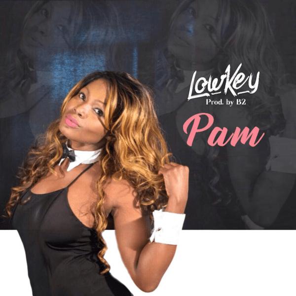 Pam – LowKey (Prod. By B2)