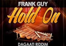 Frank Guy - Hold On (Dagaati Riddim) (Hosted by Dj Kofi Dagaati)