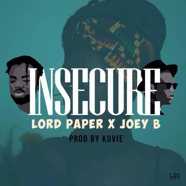 Lord Paper - Insecure (Feat Joey B) (Prod by Kuvie)