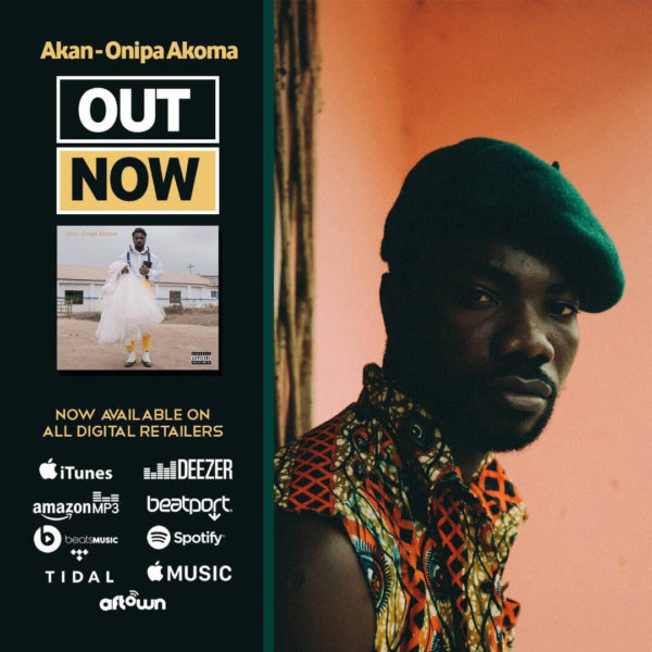 OUT NOW: Akan - Onipa Akoma [Album]