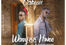 Cabum - Wo Nye Hwii (Feat. Strongman)
