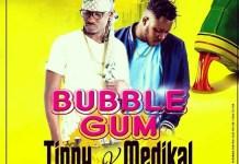 Tinny - Bubble Gum (Feat Medikal) (Prod by OJ) (GhanaNdwom.com)