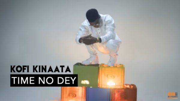 Kofi Kinaata - Time No Dey