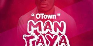O Town - Man Taya (Prod. by The Way)