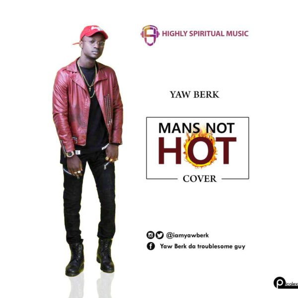 Yaw Berk - Man's Not Hot (Michael Dapaah Big Shaq Cover)