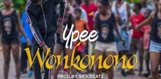 Ypee - Wonkonono (Prod By Sickbeatz)