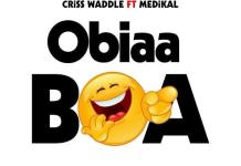 Criss Waddle - Obiaa Boa (Prod. by Unkle Beatz)