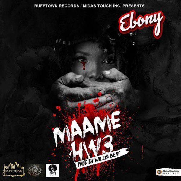 Ebony - Maame Hw3 (Prod. by Willis Beat)