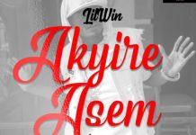 Lil Win - Akyire Asem